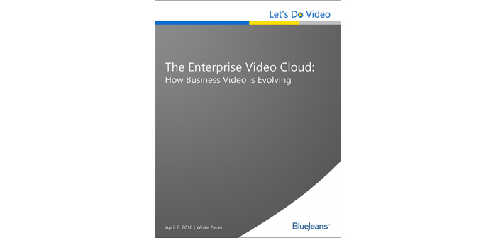 The Enterprise Video Cloud: How Business Video is Evolving