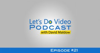 Let's Do Video Podcast 21