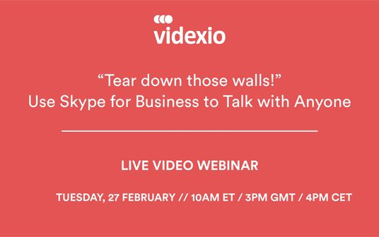 """Webinar: """"Tear down those walls!"""" – Use Skype for Business to Talk with Anyone"""