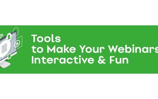 Webinar: Tools to Make Your Webinars Interactive and Fun