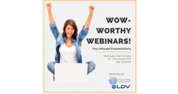 Webinar: Wow-Worthy Webinars! You-Infused Presentations!